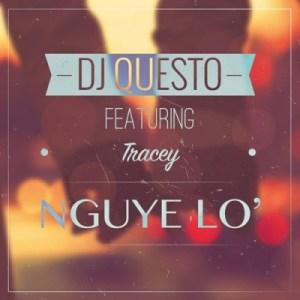 DJ Questo - Nguye Lo ft Tracey